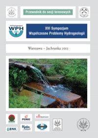 XVI Sympozjum Współczesne Problemy Hydrogeologii Warszawa - Jachranka 2013. Przewodnik do sesji terenowych