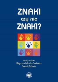 Znaki czy nie znaki? T. 1 - Małgorzata Guławska-Gawkowska - ebook