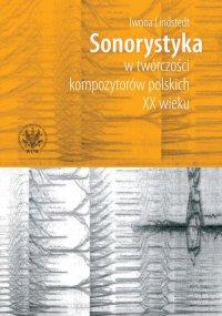 Sonorystyka w twórczości kompozytorów polskich XX wieku