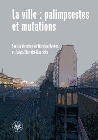 La ville : palimpsestes et mutations
