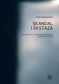 Skandal i ekstaza - Aneta Gawkowska - ebook