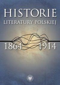 Historie literatury polskiej 1864-1914 - Urszula Kowalczuk - ebook