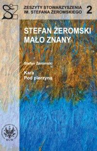 Stefan Żeromski mało znany oraz Kara i Pod pierzyną