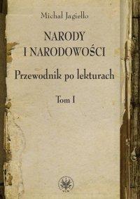 Narody i narodowości. Przewodnik po lekturach, t. 1
