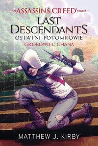 Assassin's Creed: Ostatni potomkowie. Grobowiec chana - Matthew J. Kirby - ebook