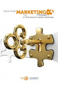 Marketing w 3 Tygodnie – 21 kluczowych zasad marketingu - Michał Rusek - ebook