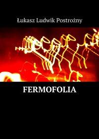 Fermofolia - Łukasz Postrożny - ebook