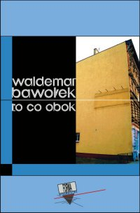 To co obok - Waldemar Bawołek - ebook