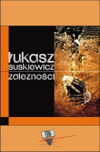 Zależność - Łukasz Suskiewicz - ebook