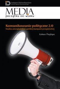 Komunikowanie polityczne 2.0