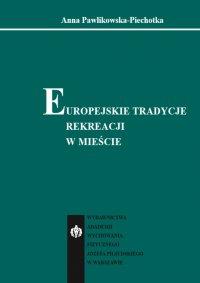 Europejskie tradycje rekreacji w mieście