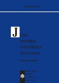 JUDO. Historia i metodyka nauczania. Wybrane aspekty