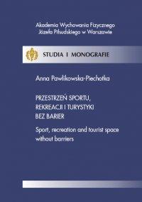 Przestrzeń sportu, rekreacji i turystyki bez barier - Anna Pawlikowska-Piechotka - ebook