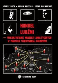 Handel ludźmi – wykorzystanie narzędzi analitycznych w procesie wykrywania sprawców - Janusz Bryk - ebook