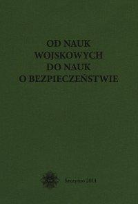 Od nauk wojskowych do nauk o bezpieczeństwie - Bernard Wiśniewski - ebook