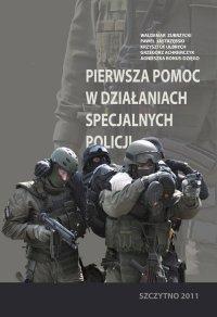 Pierwsza pomoc w działaniach specjalnych Policji