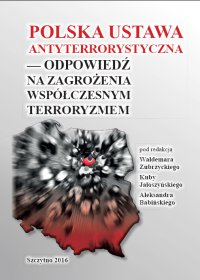 Polska ustawa antyterrorystyczna – odpowiedź na zagrożenia współczesnym terroryzmem - Kuba Jałoszyński - ebook