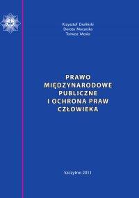 Prawo międzynarodowe publiczne i ochrona praw człowieka. Skrypt dla policjantów - Krzysztof Droliński - ebook