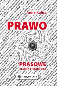 Prawo prasowe. Teoria i praktyka - Anna Kalisz - ebook