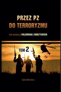 Przez PZ do terroryzmu. Tom II