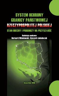 System ochrony granicy państwowej Rzeczypospolitej Polskiej i prognozy na przyszłość - Bernard Wiśniewski - ebook