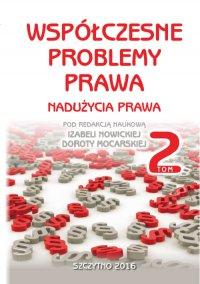 Współczesne problemy prawa. Nadużycia prawa. Tom II - Izabela Nowicka - ebook