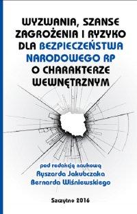 Wyzwania, szanse, zagrożenia i ryzyko dla bezpieczeństwa RP o charakterze wewnętrznym - Ryszard Jakubczak - ebook