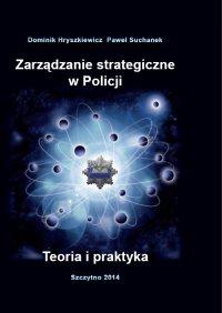 Zarządzanie strategiczne w Policji. Teoria i praktyka - Dominik Hryszkiewicz - ebook