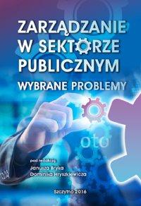 Zarządzanie w sektorze publicznym. Wybrane problemy - Dominik Hryszkiewicz - ebook