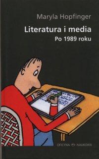 Literatura i media po 1989 roku - Maryla Hopfinger - ebook