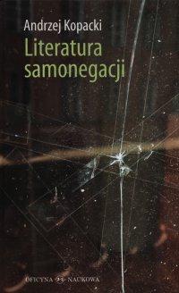 Literatura samonegacji - Andrzej Kopacki - ebook