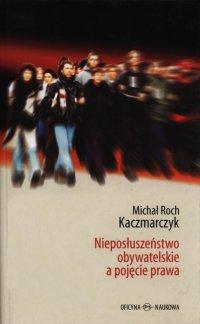 Nieposłuszeństwo obywatelskie - Michał Kaczmarczyk (red.) - ebook