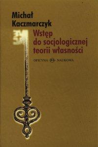 Wstęp do socjologicznej teorii własności - Michał Kaczmarczyk (red.) - ebook