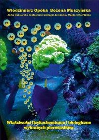 Właściwości fizykochemiczne i biologiczne wybranych biopierwiastków