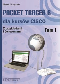 Packet Tracer 6 dla kursów CISCO - tom I