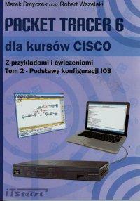 Packet Tracer 6 dla kursów CISCO Tom 2 - Marek Smyczek - ebook