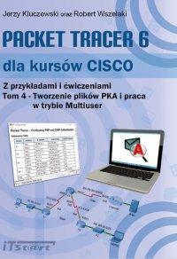 Packet Tracer 6 dla kursów CISCO Tom 4 - Jerzy Kluczewski - ebook