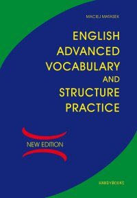 English Advanced Vocabulary and Structure Practice - Maciej Matasek - ebook