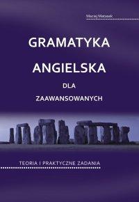 Gramatyka angielska dla zaawansowanych - Maciej Matasek - ebook