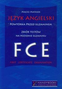 Język angielski Powtórka przed egzaminem. Zbiór testów na poziomie egzaminu FCE