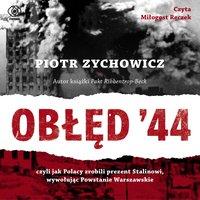 Obłęd '44 - Piotr Zychowicz - audiobook