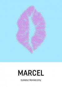 Marcel - Łukasz Konieczny - ebook