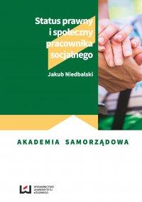 Status prawny i społeczny pracownika socjalnego - Jakub Niedbalski - ebook