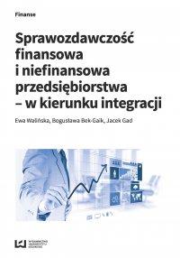 Sprawozdawczość finansowa i niefinansowa przedsiębiorstwa - w kierunku integracji