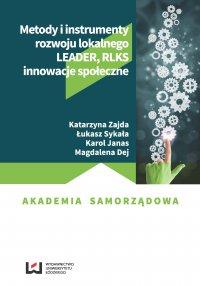 Metody i instrumenty rozwoju lokalnego. LEADER, RLKS, innowacje społeczne