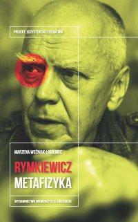 Jarosław Marek Rymkiewicz. Metafizyka - Marzena Woźniak-Łabieniec - ebook
