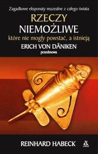 Rzeczy niemożliwe, które nie mogły powstać, a istnieją - Reinhard Habeck - ebook