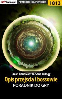 """Crash Bandicoot N. Sane Trilogy - Opis przejścia i bossowie -  poradnik do gry - Jacek """"Stranger"""" Hałas - ebook"""
