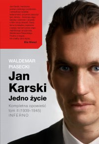 Jan Karski. Jedno życie. Tom II. Inferno - Waldemar Piasecki - ebook