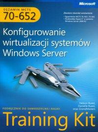 MCTS Egzamin 70-652 Konfigurowanie wirtualizacji systemów Windows Server
